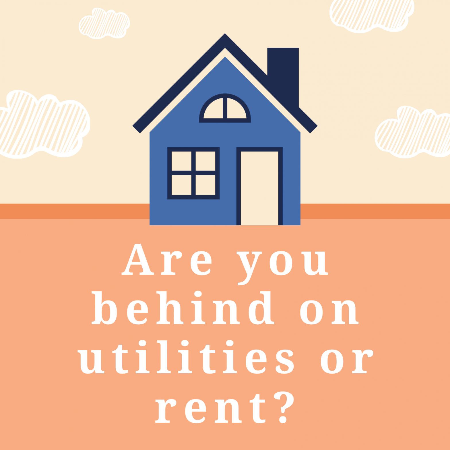 are you behind on utilities or rent